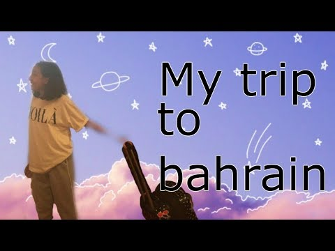 my trip to bahrain! // day one
