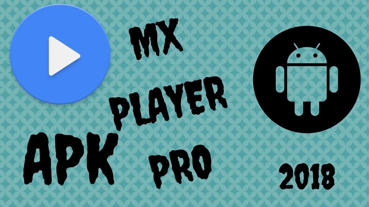 mx player pro apk download 2018