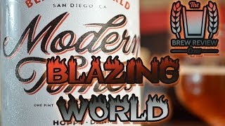 Modern Times - Blazing World - California IPA Series Pt 3 - Brew Review Crew Craft Beer Reviews
