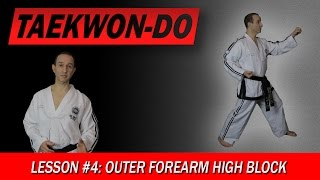 Outer Forearm High Block - Taekwon-Do Lesson #4