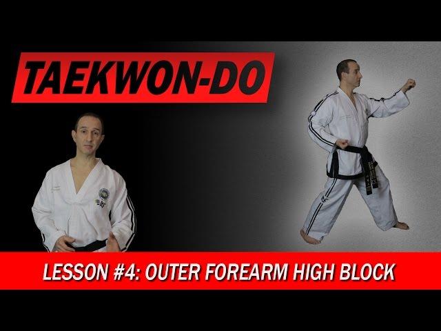 Outer Forearm High Block - Taekwon-Do Lesson #4