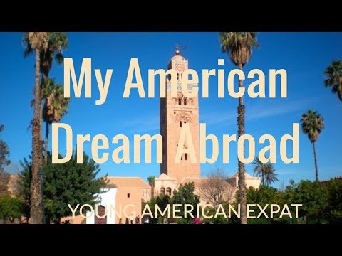 My American Dream Abroad - 9 million Americans Living Overseas