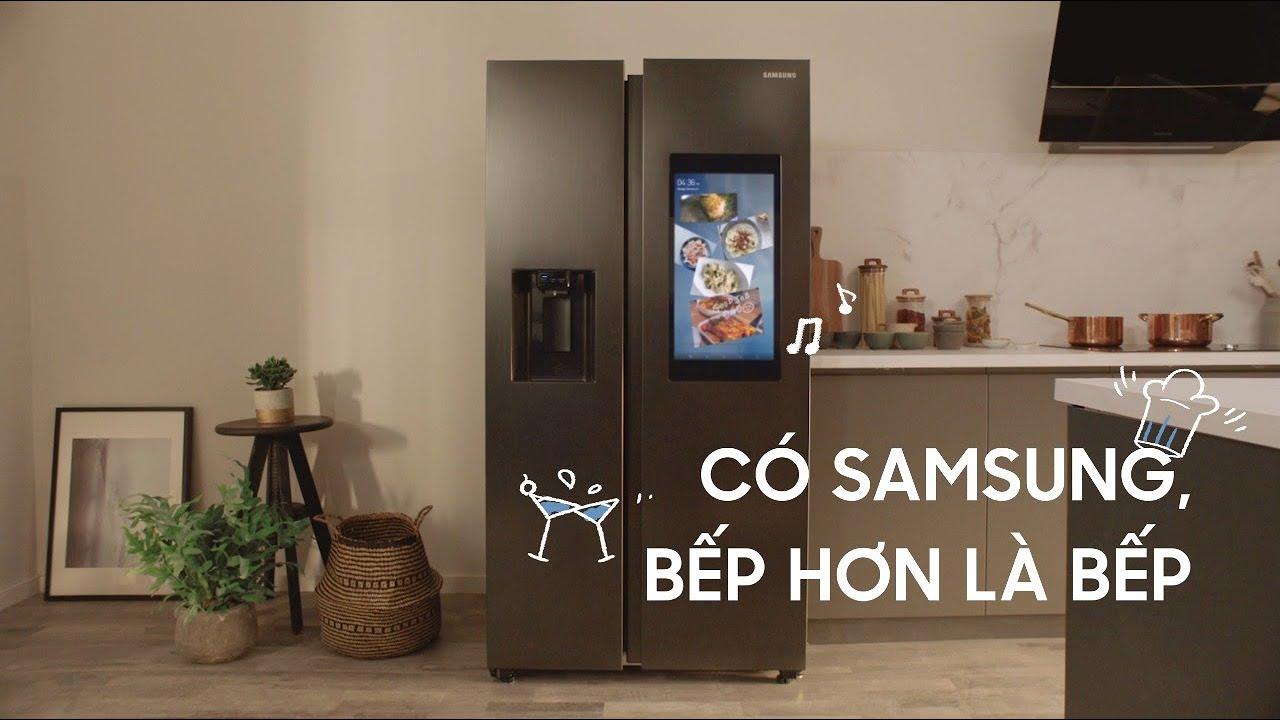 Samsung Family Hub - Có Samsung, Bếp Hơn Là Bếp