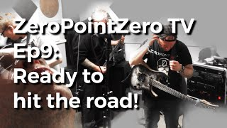 ZeroPointZero TV Ep9: Ready to hit the road