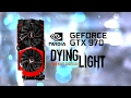 GeForce GTX 970 - Dying Light (1080p~30-79fps) ~MAX SETTINGS