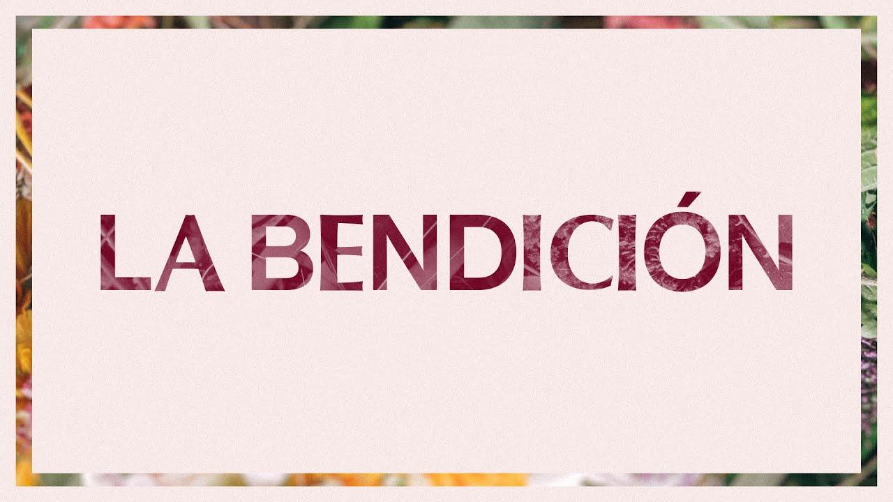 La Bendición (The Blessing) | Video Oficial Con Letras | Elevation Worship