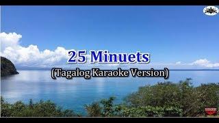 25 Minutes - Tagalog Karaoke Version (Sa aking Puso)