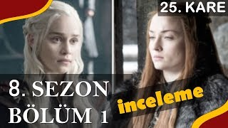 GAME OF THRONES | 8. Sezon 1. Bölüm İnceleme & Analiz