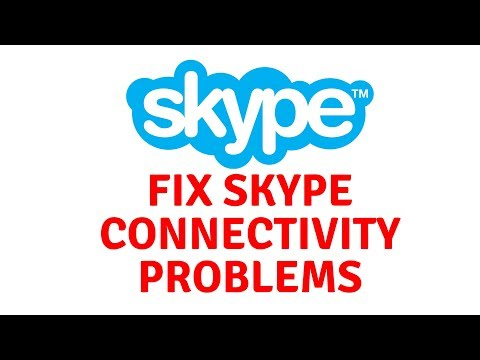 Fix Skype Connectivity Problems