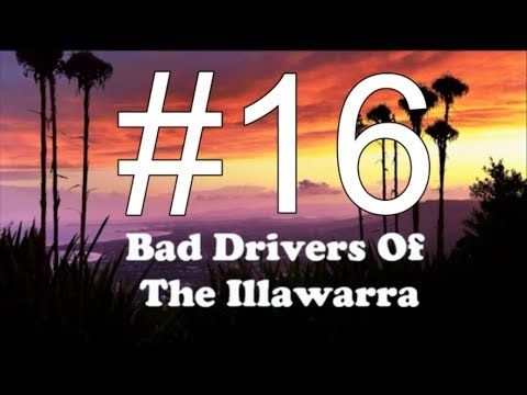 Bad Drivers Of The Illawarra - Compilation 16