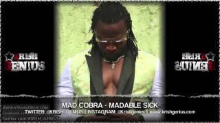 Mad Cobra - Madable Sick [Fuss Cuss Riddim] June 2013