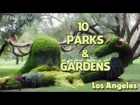 Top 10 Parks & Gardens In Los Angeles | Top Travel