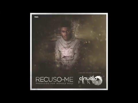 Claudio Fenix - Recuso-me (Audio)