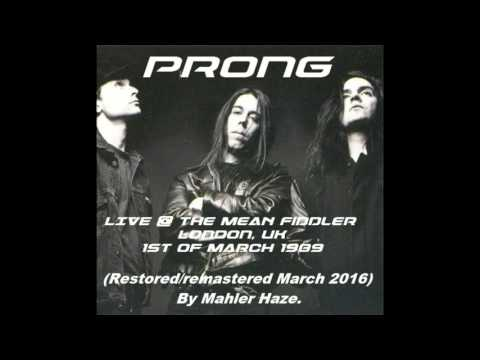 PRONG (US) live @ The Mean Fiddler, London. UK . 1st of March 1989 (audio only)