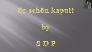 SDP - So schön kaputt - Lyrics