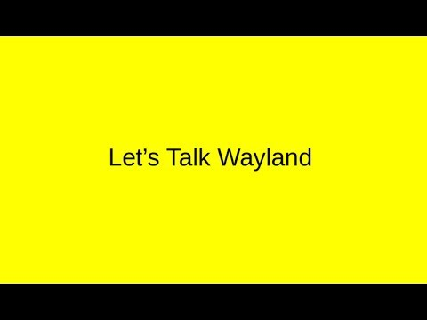 Let's talk Wayland | Linuxfest NW