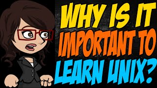 Why is it Important to Learn Unix?