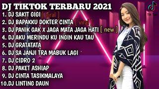 DJ SAKIT GIGI X BAPAKKU DOKTER CINTA VIRAL TIKTOK TERBARU 2021 | DJ TIKTOK FULL ALBUM TERBARU