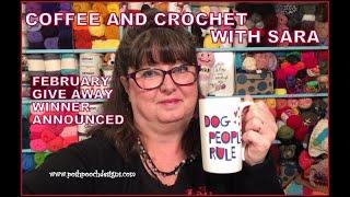 COFFEE AND CROCHET WITH SARA (50) February Give Away Winner  #crochet #crochetvid #yarngiveaway