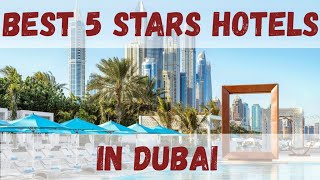 Top 10 Best 5 Stars Hotels In Dubai, United Arab Emirates Sorted By Rating Guests