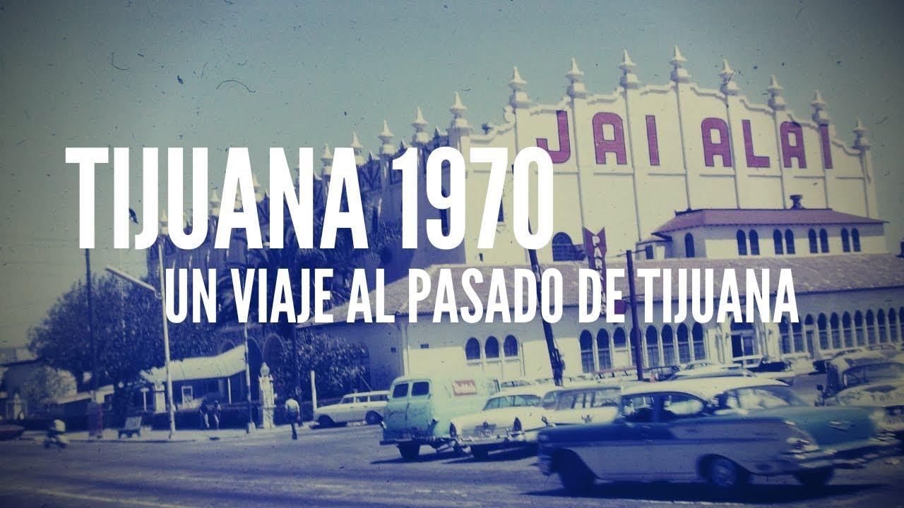 Tijuana 1970 (Un Viaje Al Pasado De Tijuana)
