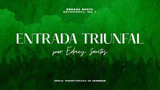 Devocional Semana Santa - Dia 1 | ENTRADA TRIUNFAL