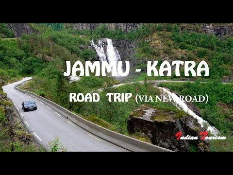 JAMMU To KATRA Road Trip (Via The New Road) - THE ROAD WHICH LAY TO GOD    INDIAN TOURISM
