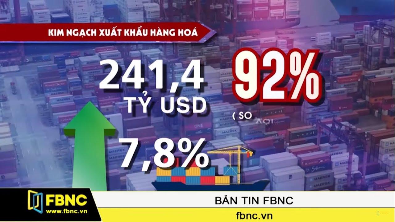 Xuất nhập khẩu Việt Nam 2019 lập kỷ lục mới   FBNC TV Bản Tin 11/12/19