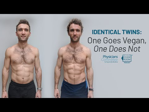 Identical Twins: One Goes Vegan, One Does Not   The Exam Room