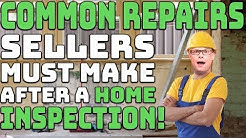 Common Repairs Sellers Must Fix After a Home Inspection!