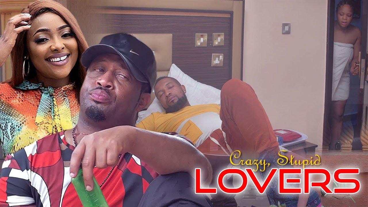 Download CRAZY. STUPID LOVERS 1&2 (New Movie) Mike Ezuruonye - 2021 Latest Nigerian Movies