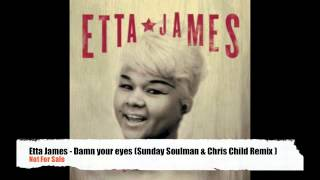 Etta James - Damn Your Eyes (Sunday Soulman & Chris Child Remix)