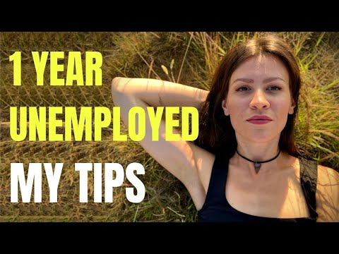 UNEMPLOYED FOR A YEAR // How to thrive while unemployed and enjoy being jobless