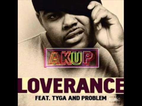 LoveRance Feat. Tyga & Problem -- Akup