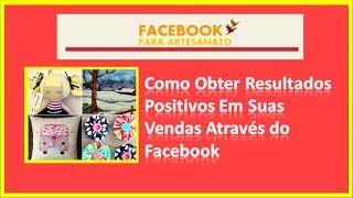 Facebook Para Artesanato Como Obter Resultados Positivos Em Suas Vendas Através Do Facebook