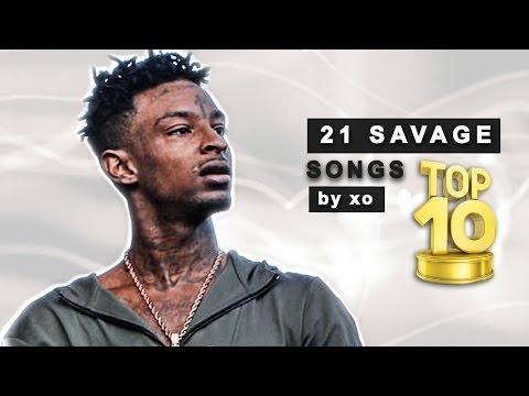 Top 10 ● 21 Savage ● Songs!