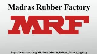 Madras Rubber Factory