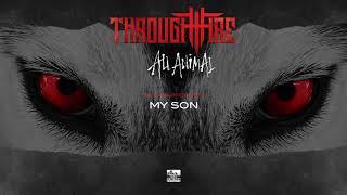 THROUGH FIRE - My Son