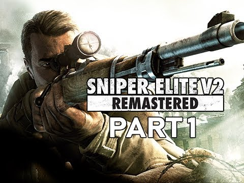 SNIPER ELITE V2 REMASTERED Gameplay Walkthrough Part 1 (Let's Play Commentary)