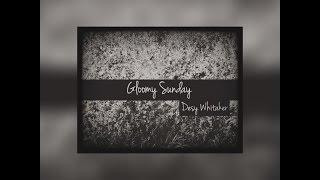 Gloomy Sunday (Cover)