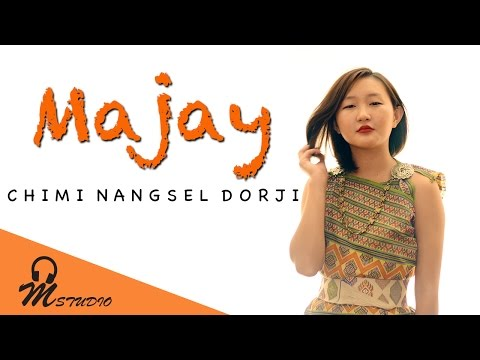 Majay by Chimi Nangsel Dorji [Official Music Video]