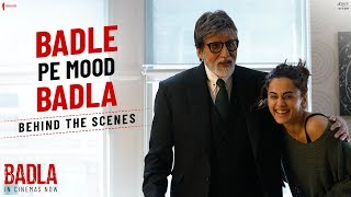 Badle Pe Mood Badla | Badla | Behind The Scenes | Amitabh Bachchan | Taapsee Pannu | Sujoy Ghosh