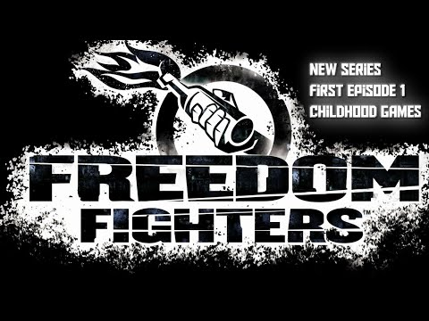 Freedom Fighters ( Story ) EP 1  Childhood Games |