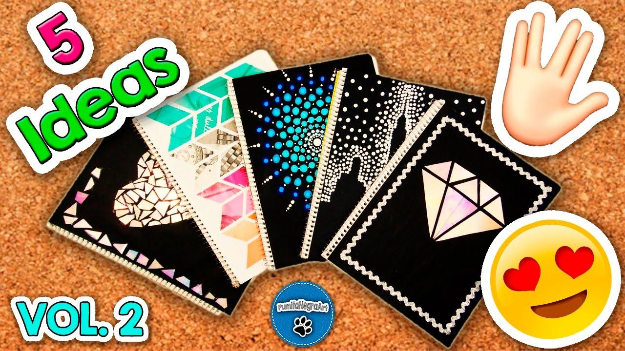 Ideas De Portadas Para Cuadernos Decorar Libretas Con: 5 Ideas Para Forrar Y Decorar Tus CUADERNOS Vol. 2