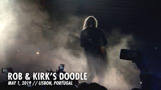 Metallica: Rob & Kirk's Doodle (Lisbon, Portugal - May 1, 2019)