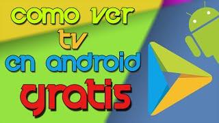Como Ver Television GRATIS En Android | 2016 | TutoGamer