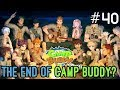 Is It Really Over ? - Camp Buddy Part 40