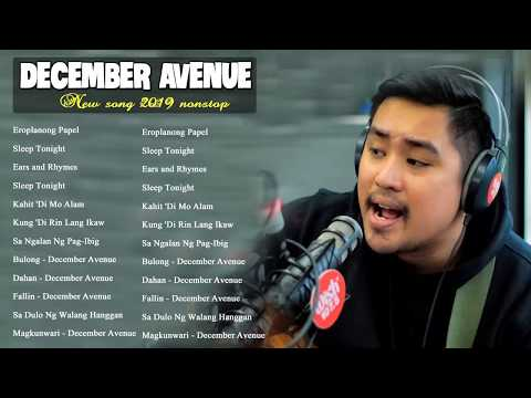December Avenue Greatest Hits - NON-STOP | December Avenue Tagalog Love Songs Of All Time`