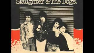 Slaughter and The Dogs The Rope Around Your Neck