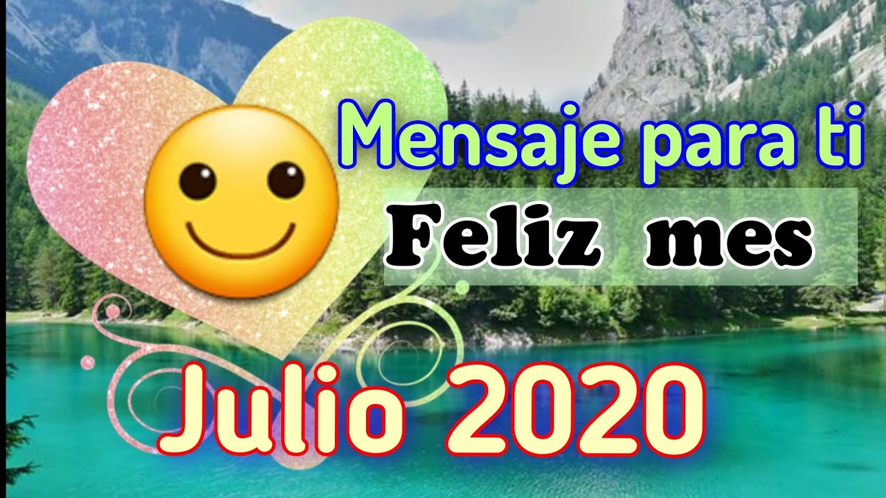 Mensaje Feliz mes de julio 2020